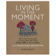 Book - Living in the Moment Anna Black